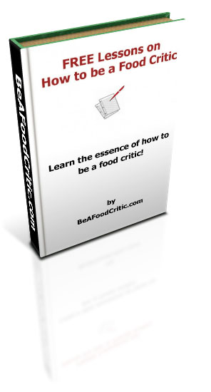 Free Lessons on how to be a Food Critic